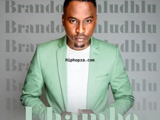 Brandon Dhludhlu (Idols SA) – Uhambe Ft. Duncan