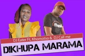 DJ Eater – Dikhupa Marama Ft. Khomotso & DJ Call Me (Original)