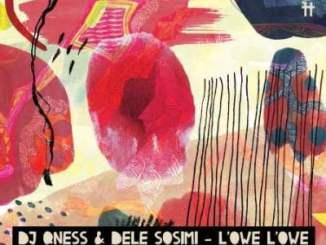 Dj Qness & Dele Sosimi – L'owe L'owe