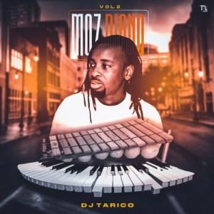 Dj Tarico – Moz Piano Vol. 2