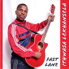 Ithwasa Lekhansela – Fast Lane