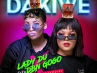 Lady Du & DBN Gogo – Dakiwe Ft. Mr JazziQ, Seekay & Busta 929