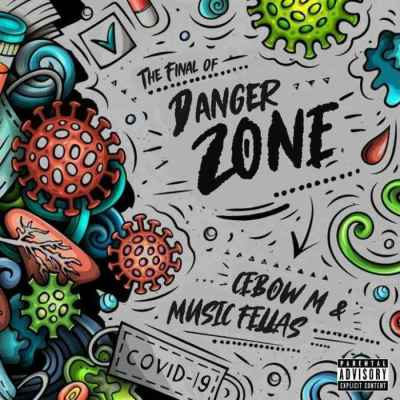 Music Fellas & Cebow M – The Final Of Danger Zone