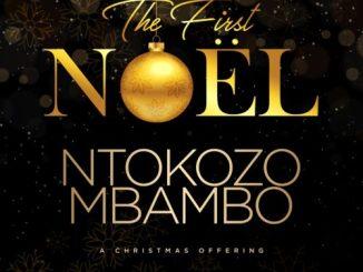 Ntokozo Mbambo – The First Noel