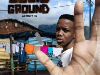 DJ Nasty KG – Solid Ground