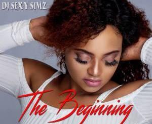 DJ Sexy Simz – The Beginning