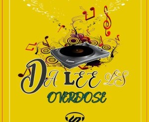 Da Lee LS – Overdose (Original Mix)