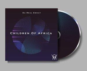 Da Real Emkay – Children Of Africa