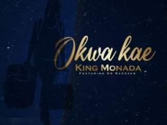King Monada – Okwa Kae Ft. Dr Rackzen