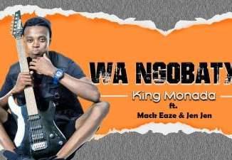 King Monada – Wa Ngobatxa Ft. Mack Eaze & Jen Jen