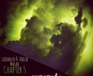 LaErnhzo & TooZee – Chapter 5 Ft. Masah