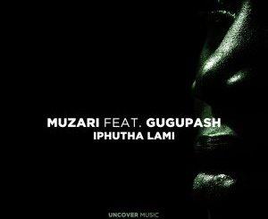 Muzari – Iphutha Lami Ft. GuguPash