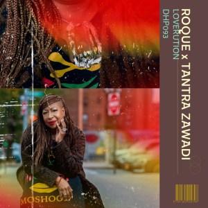 Roque & Tantra Zawadi – Loverution (Original Mix)