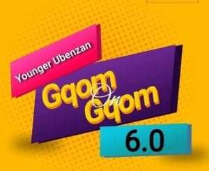 Younger Ubenzan – Gqom On Gqom 6 Mix (Road To 2021)
