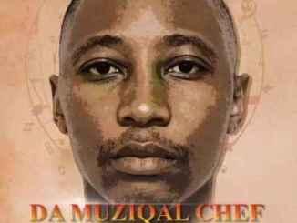 Da Muziqal Chef – Amasheleni Ft. Sir Trill