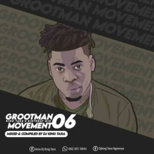 Dj King Tara – Grootman Movement Episode 6 Mix (Strictly King Tara)
