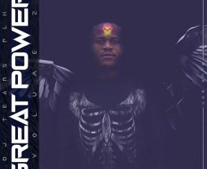 DJ Tears PLK – Great Power Vol. 2