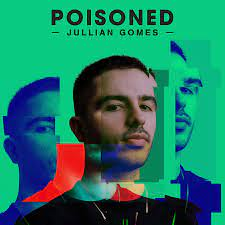 Jullian Gomes – Poisoned