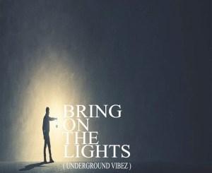 STI T's Soul – Bring on the Lights (Underground Vibez)