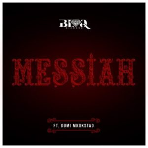 Blaq Diamond – Messiah Ft. Dumi Mkokstad
