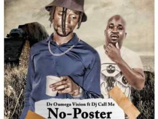 Dr Oumega Vision – No Poster Ft. DJ Call Me