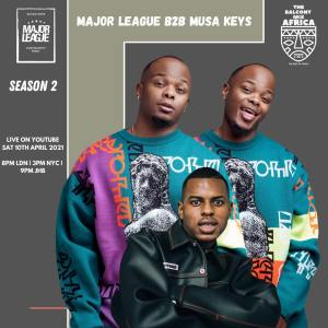 Major League & Musa Keys – Amapiano Live Balcony Mix B2B