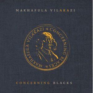 Makhafula Vilakazi – Concerning Blacks