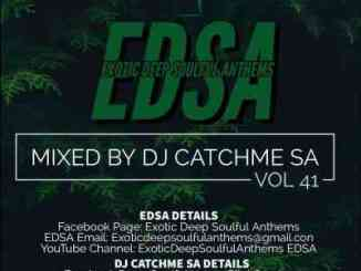 Catch Me SA – Exotic Deep Soulful Anthems Vol.41 Mix