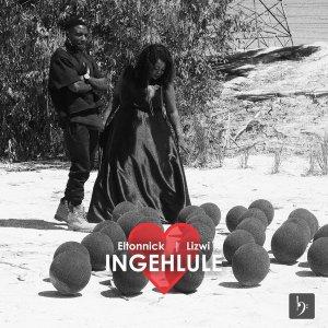 Eltonnick & Lizwi – Ingehlule