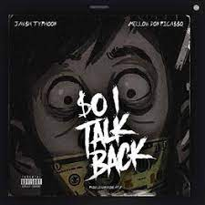 Jawsh Typhoon – So I Talk Back ft Mellow Don Picasso