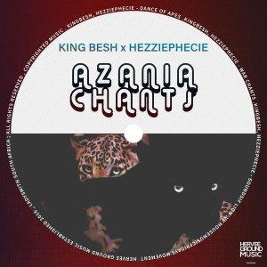 KingBesh & HezziePhecie – Azania Chants