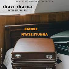Kmore – Ngize Ngifike ft Ntate Stunna