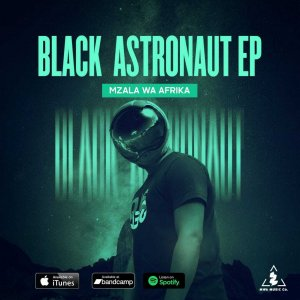 Mzala Wa Afrika – Black Astronaut