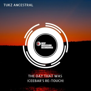 Tukz Ancestral – The Day That Was (Ceebar's Re-Touch)