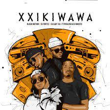 Black Motion – Xxikiwawa Ft. Pholoso & DJ Khosto