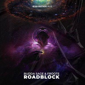 Budda Sage & Froote – Roadblock