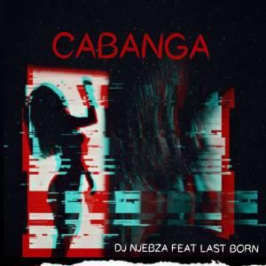 Dj Njebza – Cabanga (feat. Lastborn)