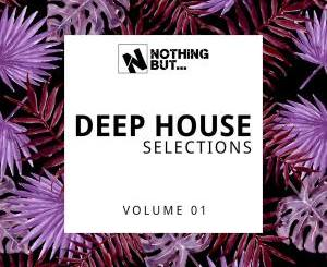 Nothing But… Deep House Selections, Vol. 01
