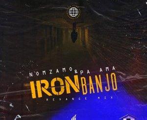 Pa Ama, Nomzamo – Iron Banjo (Revange Mix)