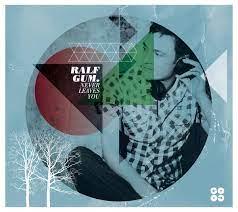 Ralf Gum – Never Leaves You (Album 2012)