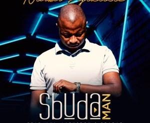 Sbuda Man – Ntaba Ezikude (feat. Lui & LadySboh & Pradar)
