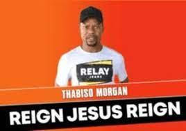Thabiso Morgan – Jesus Reign