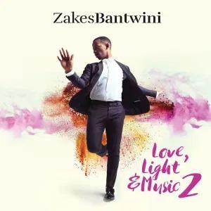 Zakes Bantwini – Love, Light & Music 2 (Album 2017)