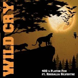 40D & Flaton Fox – Wild Cry (feat. Rhodalia Silvestre)