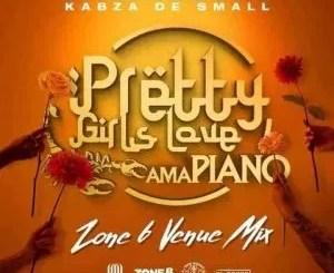 Dj Maphorisa & Kabza De Small – Pretty Girls Love Amapiano Zone 6 Venue MIX