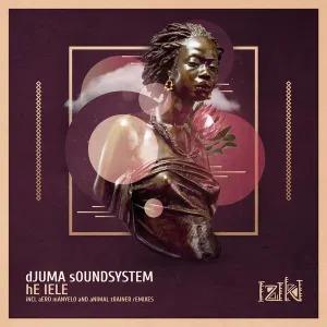 Djuma Soundsystem – He Lele (Aero Manyelo Remix)