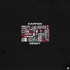 KARFOX – Reset (Original Mix)