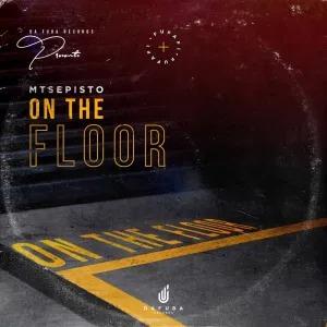 Mtsepisto – On The Floor (Original Mix)