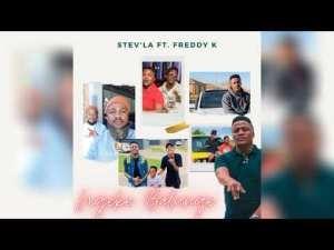 Stev'la – Ngeke Balunge (ft. Freddy K)