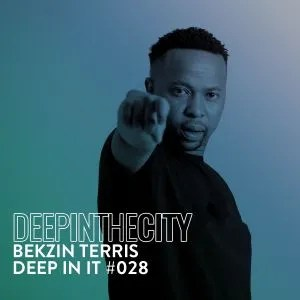 Bekzin Terris – Deep In It 028 (Deep In The City)